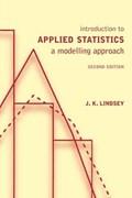 Introduction to Applied Statistics | Lindsey, J K (professor, University of Liege and Limburgs University) |