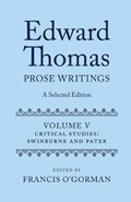 Edward Thomas: Prose Writings: A Selected Edition   Francis (university of Edinburgh) O'gorman  