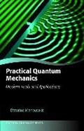 Practical Quantum Mechanics   Efstratios (professor Of Physics, Professor of Physics, Florida State University) Manousakis  