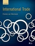 International Trade   Marrewijk, Charles van (professor of Economics and Head of Research, International Business School Suzhou, Xi'an Jiaotong  Liverpool University, China, and Professor of International Economics, Utrecht University, The Netherlands)  