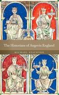 The Historians of Angevin England   Staunton, Michael (associate Professor of History, Associate Professor of History, University College Dublin)  