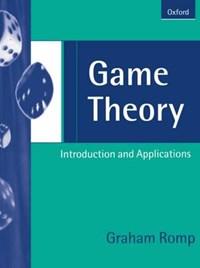 Game Theory   Graham (senior Lecturer In Economics, Senior Lecturer in Economics, University of Central England Business School, Birmingham) Romp  