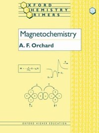 Magnetochemistry | Oxford) Orchard A F (lecturer In Inorganic Chemistry And Fellow Of University College |