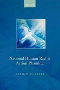 National Human Rights Action Planning   Chalabi, Azadeh (lecturer, Lecturer, Liverpool Law School, University of Liverpool)  
