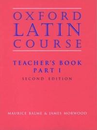 Oxford Latin Course: Part I: Teacher's Book | Maurice Balme ; James Morwood |