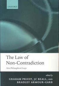 The Law of Non-Contradiction   Graham (departments Of Philosophy, Universities of Melbourne and St Andrews) Priest ; Jc (department of Philosophy, University of Connecticut) Beall ; Bradley (department of Philosophy, University at Albany, Suny) Armour-Garb  