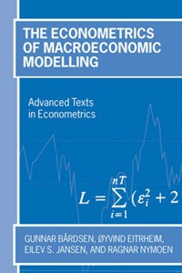 The Econometrics of Macroeconomic Modelling | Bardsen, Gunnar (central Bank of Norway and Norwegian University of Science and Technology, Trondheim) ; Eitrheim, Oyvind (central Bank of Norway) ; Jansen, Eilev S. (central Bank of Norway and Norwegian University of Science and Technology, Trondheim) ; |