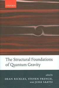 The Structural Foundations of Quantum Gravity | Canada) Rickles ; Steven (university of Leeds) French ; Juha T. (university of Manchester) Saatsi Dean (university Of Calgary |