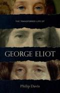 The Transferred Life of George Eliot   Philip (university of Liverpool) Davis  