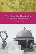 The Scientific Revolution in Global Perspective   William (george Washington University) Burns  