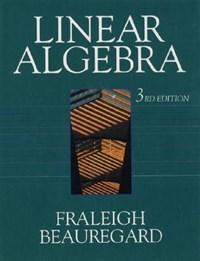 Linear Algebra | John B. Fraleigh ; Raymond A. Beauregard |