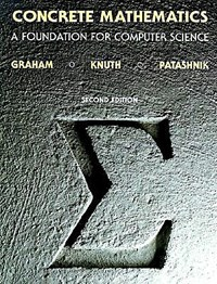 Concrete Mathematics | Ronald L. Graham ; Donald E. Knuth ; Oren Patashnik |