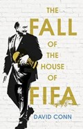 The Fall of the House of Fifa   David Conn  