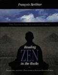 Reading Zen in the Rocks - The Japanese Dry Landscape Garden | Francois Berthier |