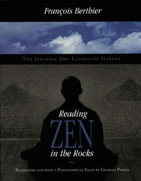 Reading Zen in the Rocks - The Japanese Dry Landscape Garden