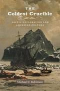 The Coldest Crucible   Michael F. Robinson  