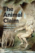 Menely, T: Animal Claim - Sensibility and the Creaturely Voi   Tobias Menely  