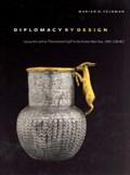 "Diplomacy by Design - Luxury Arts and an ""International Style"" in the Ancient Near East 1400 - 1200 BCE | Marian H Feldman |"