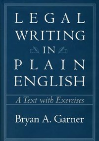 Legal Writing in Plain English - A Text with Exercises   Bryan Garner  