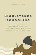 High-Stakes Schooling | Christopher Bjork |