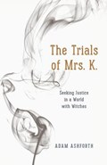 The Trials of Mrs. K.   Adam Ashforth  
