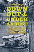 Down, Out, and Under Arrest   Forrest Stuart  