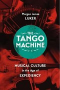 The Tango Machine   Morgan James Luker  