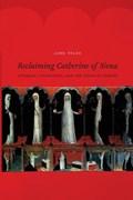 Reclaiming Catherine of Siena | Jane Tylus |