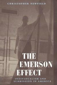 Emerson Effect   Christopher Newfield  