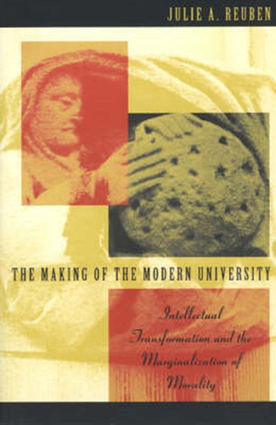 The Making of the Modern University - Intellectual Transformation & the Marginalization of Morality (Paper)