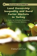 Land Ownership Inequality and Rural Factor Markets in Turkey | Fatma Gul Unal |