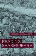 Reading Shakespeare | Michael Alexander |