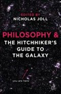 Philosophy and The Hitchhiker's Guide to the Galaxy   N. Joll  
