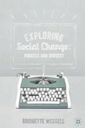 Exploring Social Change   Bridgette Wessels  