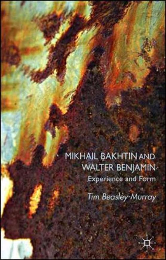 Mikhail Bakhtin and Walter Benjamin