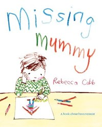 Missing Mummy | Rebecca Cobb |