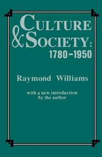 Culture and Society, 1780-1950   Raymond Williams  