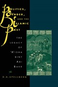 Politics, Gender, and the Islamic Past   D. A. Spellberg  
