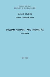 Russian Alphabet and Phonetics | Leon Stilman |