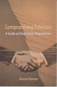 Compromising Palestine | Aharon Klieman |