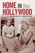 Home in Hollywood - The Imaginary Geography of Cinema | Elisabeth Bronfen |