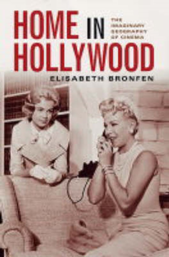 Home in Hollywood - The Imaginary Geography of Cinema
