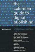 The Columbia Guide to Digital Publishing | William Kasdorf |