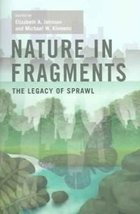 Nature in Fragments | Johnson, Elizabeth A. ; Klemens, Michael W. |