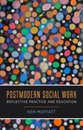 Postmodern Social Work   Ken Moffatt  