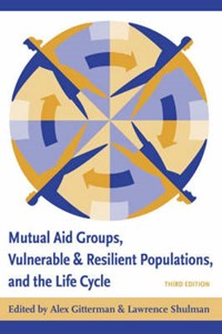 Mutual Aid Groups, Vulnerable and Resilient Populations, and the Life Cycle   auteur onbekend  