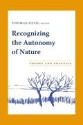 Recognizing the Autonomy of Nature | Thomas Heyd |