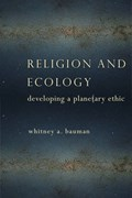 Religion and Ecology | Whitney A. Bauman |