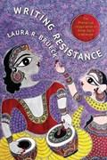 Writing Resistance   Laura R. Brueck  