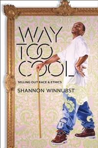 Way Too Cool | Shannon Winnubst |